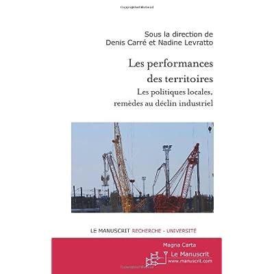 Les performances des territoires: Les politiques locales, remèdes au déclin industri