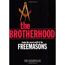 The Brotherhood: Inside the Secret World of the Freemasons