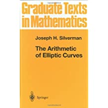The Arithmetic of Elliptic Curves (Graduate Texts in Mathematics) (v. 106) by Joseph H. Silverman (1994-10-14)