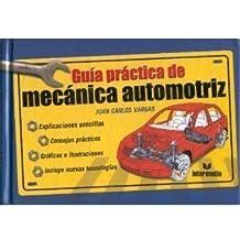 Guia Practica De Mecanica Automotriz / Practical Guide To Automotive Mechanics