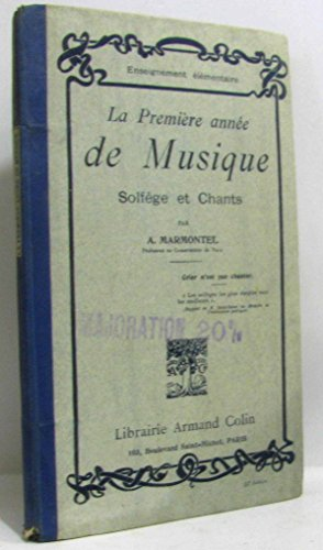 La première année de musique, solfège et chants. Editions Armand Colin. 1917. (Musique, Manuel scolaire primaire)