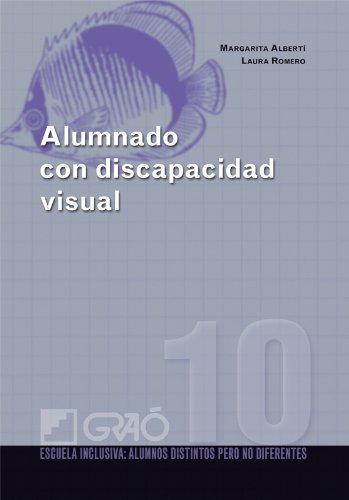Alumnado con discapacidad visual: 010 (Escuela Inclusiva) por Margarita Albertí Boada