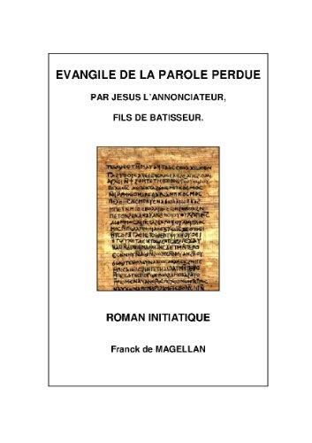 Evangile de la Parole Perdue, Roman initiatique par Franck de Magellan