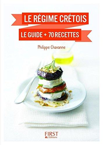 Petit Livre de - Régime crétois : le guide + 70 recettes (Le petit livre) par Philippe CHAVANNE