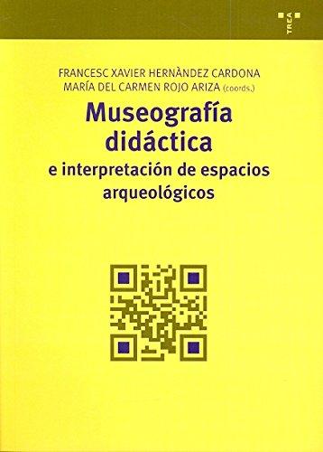 Descargar Libro Museografía didáctica e interpretación de espacios arqueológicos (Manuales de Museística, Patrimonio y Turismo Cultural) de Francesc Xavier Hernàndez Cardona