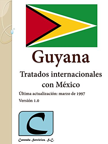 Guyana - Tratados Internacionales con México
