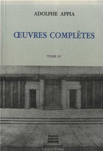 Oeuvres complètes : Tome IV, 1921-1928 par Adolphe Appia