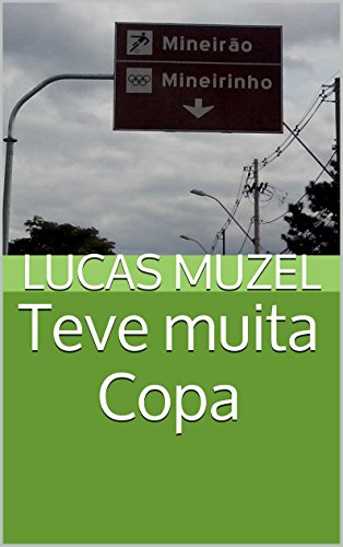 Teve muita Copa (Portuguese Edition) por Lucas Muzel