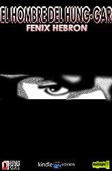 El Hombre del Hung-Gar (Spanish Edition)
