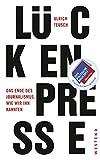 Image de Lückenpresse: Das Ende des Journalismus, wie wir ihn kannten (German Edition)