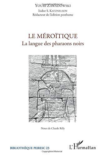 Le méroïtique : La langue des pharaons noirs