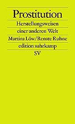 Prostitution: Herstellungsweisen einer anderen Welt (edition suhrkamp)