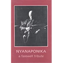 Nyanaponika: A farewell tribute : life sketch, bibliography, appreciations, and selections from the writings of venerable Nyanaponika Mahathera (1901-1994)
