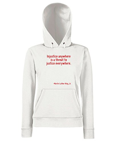 T-Shirtshock - Sweats a capuche Femme CIT0127 Injustice anywhere is a threat to justice everywhere. Blanc