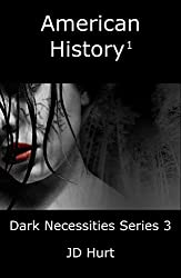 American History 1: Dark Necessities Series 3