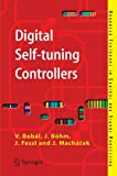 Digital Self-tuning Controllers: Algorithms, Implementation and Applications (Advanced Textbooks in Control and Signal Processing) by Vladimir Bobal (2008-10-10)