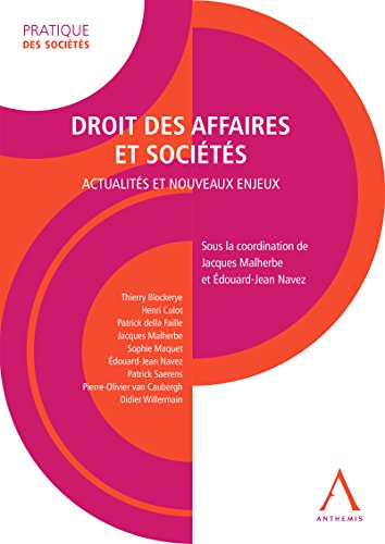 Droit des affaires et sociétés: Actualités et nouveaux enjeux (Droit belge) (Pratique des sociétés)