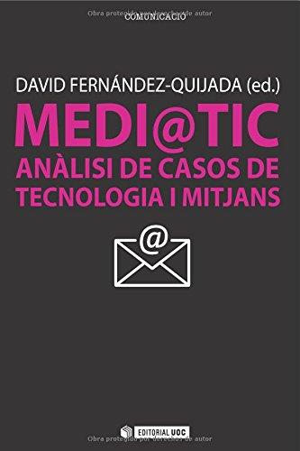 Medi@TIC: Anàlisi de casos de tecnologia i mitjans (Manuals) por David Fernández-Quijada