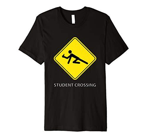 Student Crossing, Crawl of Shame, Drunk T-Shirt