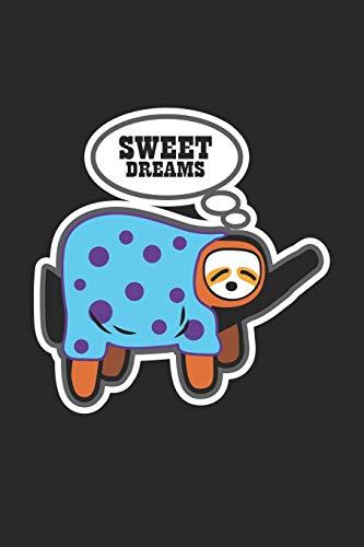Sweet Dreams: Sloth Pyjama Schlafenszeit Notizbuch liniert DIN A5 - 120 Seiten für Notizen, Zeichnungen, Formeln | Organizer Schreibheft Planer Tagebuch (Dreams Pyjamas Sweet)