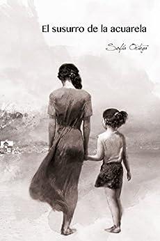 El susurro de la acuarela (La luz de la sombra nº 1) de [Ortega Medina, Sofía]