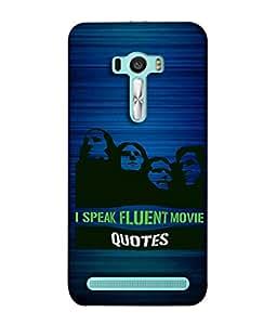 PrintVisa Designer Back Case Cover for Asus Zenfone 2 Laser ZE601KL (6 Inches) (I Speak Fluent Movie Quotes Design)