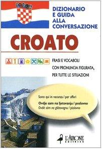 Croato. Dizionario e guida alla conversazione