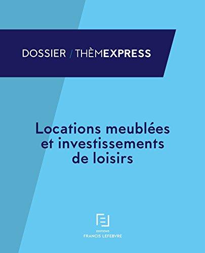 LOCATIONS MEUBLEES ET INVESTISSEMENTS DE LOISIRS par