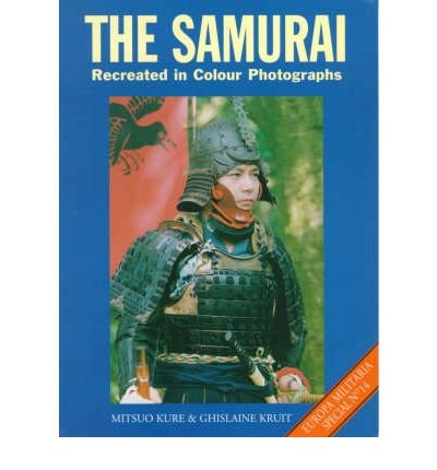 [(The Samurai, The: Recreated in Colour Photographs)] [Author: Mitsuo Kure] published on (August, 2000)