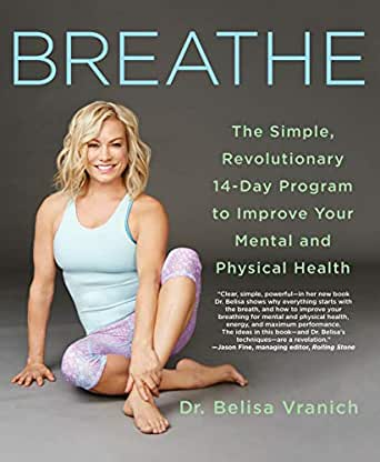 Breathe Revolutionary 14-Day Program to Improve Your Mental and Physical Health The Simple