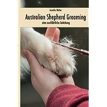 Australian Shepherd Grooming: Eine ausführliche Anleitung