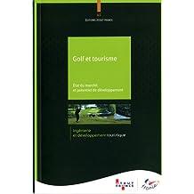 Golf et tourisme - Etat du marché et potentiel de développement