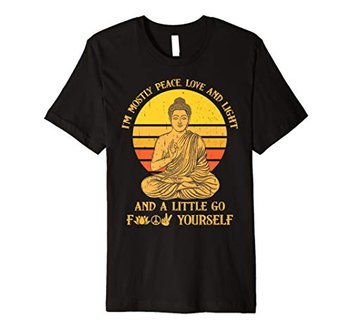 I'm mostly peace love light and a little go Yoga Tee