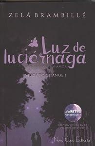 Luz de Luciérnaga: Dos amigos, Un amor par Zelá Brambillé