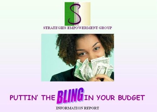 Information Report - Puttin The BlING In Your Budget