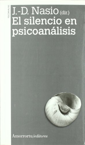 El silencio en psicoanálisis (2A ED) (Psicología y Psicoanálisis)
