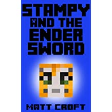Stampy and the Ender Sword: Novel Inspired by StampyLongNose (Stampy's Super Secret Sidequests Book 3) (English Edition)