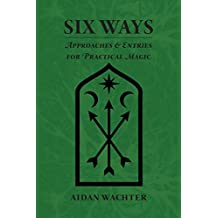 Six Ways: Approaches and Entries for Practical Magic
