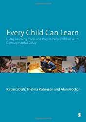 Every Child Can Learn: Using learning tools and play to help children with Developmental Delay (Book & CD-ROM)