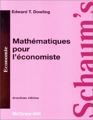 MATHEMATIQUES POUR L'ECONOMISTE. Cours et problèmes, 2ème édition 1995