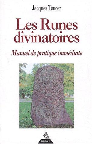 Les Runes divinatoires : Manuel de pratique immédiate