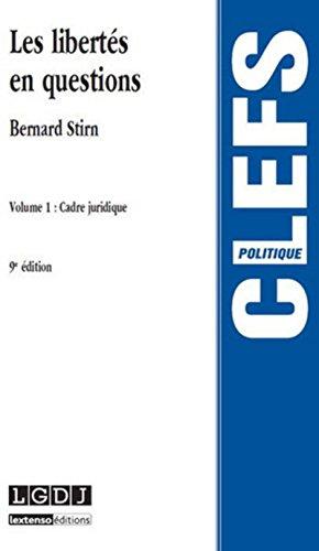 Les Libertés en questions Vol 1, 9ème Ed. par Bernard Stirn