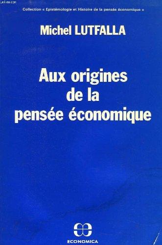Aux origines de la pensée économique