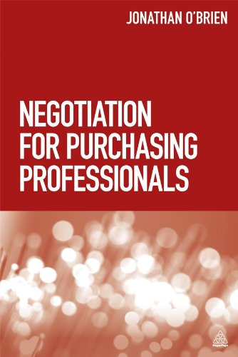 Negotiation for Purchasing Professionals: A Proven Approach that Puts the Buyer in Control