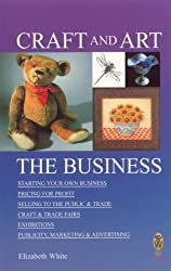 Craft and Art: The Business (Right Way plus)