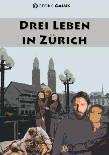 Drei Leben in Zürich
