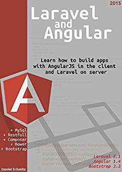 Laravel and AngularJS by [Schmitz, Daniel]