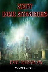 Zeit der Zombies 2 - Die Mission (Teil 2: Die Mission)