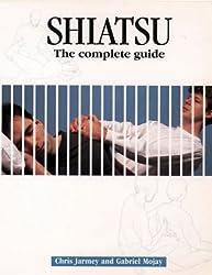 Shiatsu: The Complete Guide