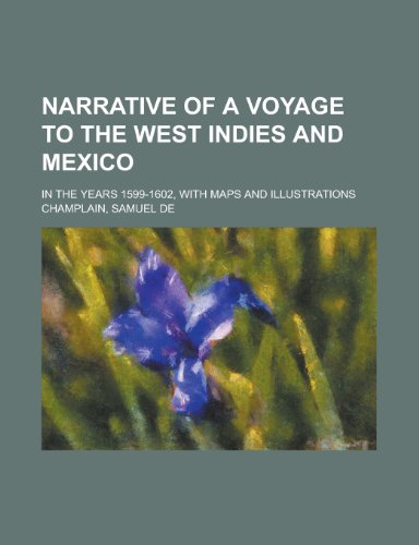 Narrative of a Voyage to the West Indies and Mexico; In the Years 1599-1602, with Maps and Illustrations